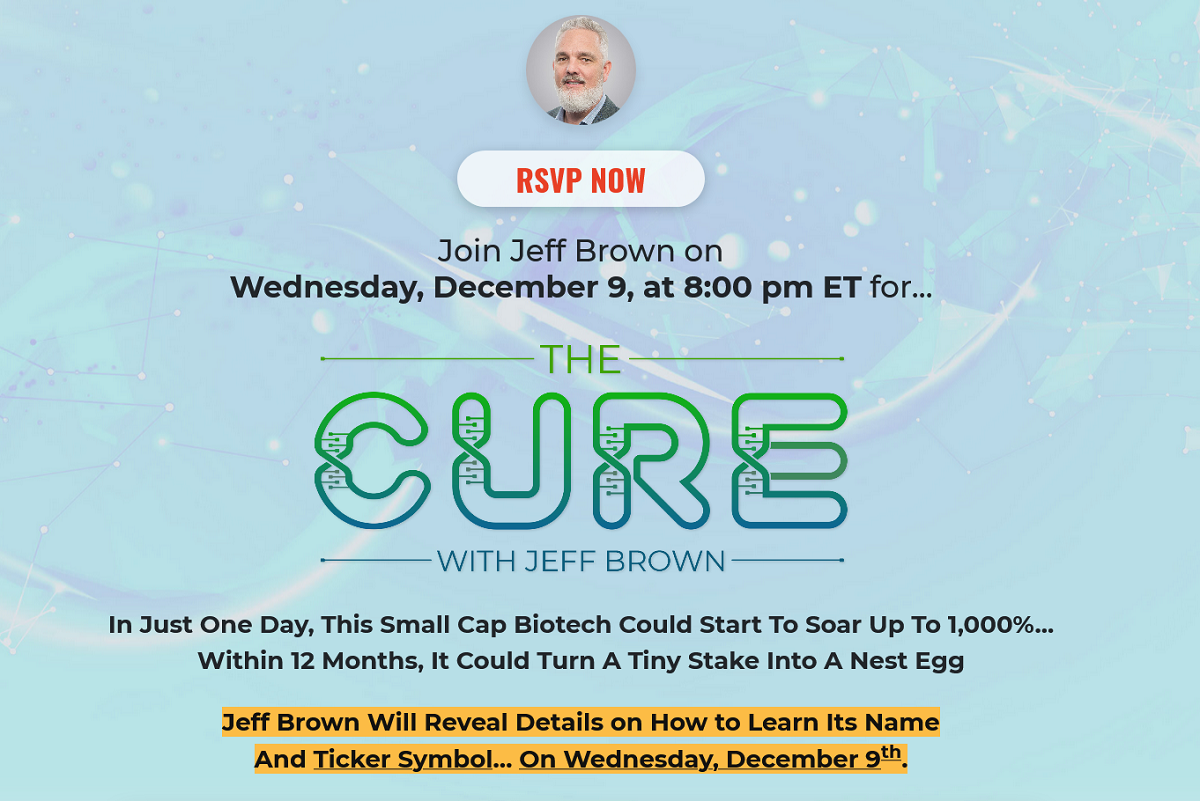 Jeff Brown's The Cure Event: This Biotech Stock Could Soar 1,000% in a Single Day
