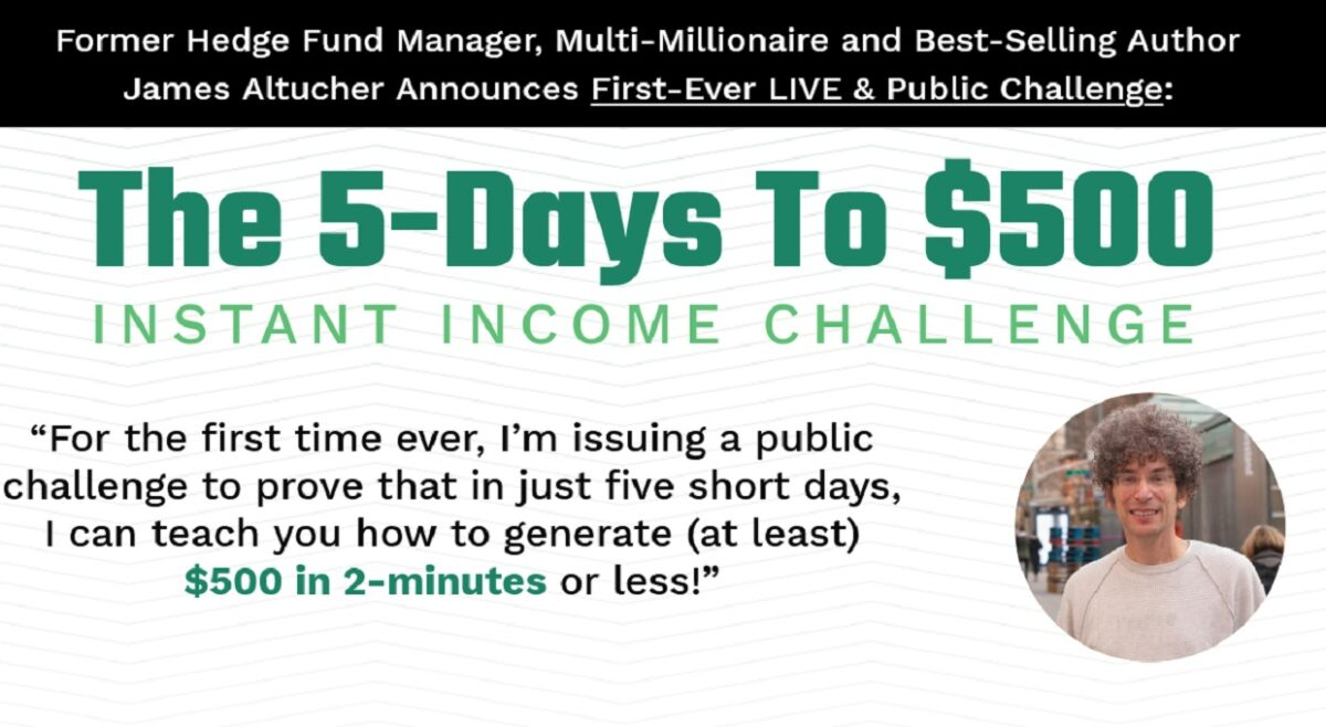 James Altucher 5-Days To $500 Challenge: How to make $500 instant income in 2-minutes or less